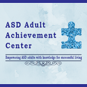 ASD Adult Achievement Center. Empowering ASD adults with knowledge for successful living.