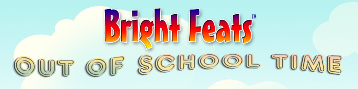 Event Banner Bright Feats Out of School Time Resources