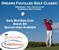 A social post showing a man in red shirt playing golf and promoting event called ''Dreams Fulfilled Golf Classic'' providing the date, time, location and saying the rate of early bird ends on the 5th of march and then last showing the company of the Central Florida Dreamplex